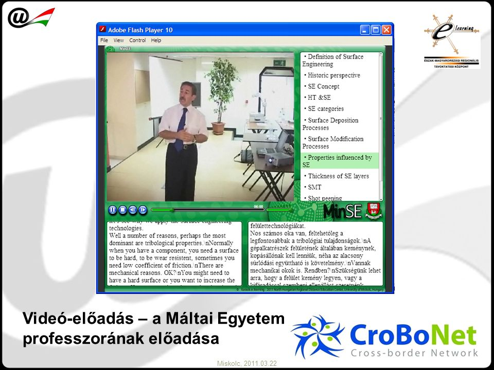 Miskolc, 2011.03.22 Videó-előadás – a Máltai Egyetem professzorának előadása