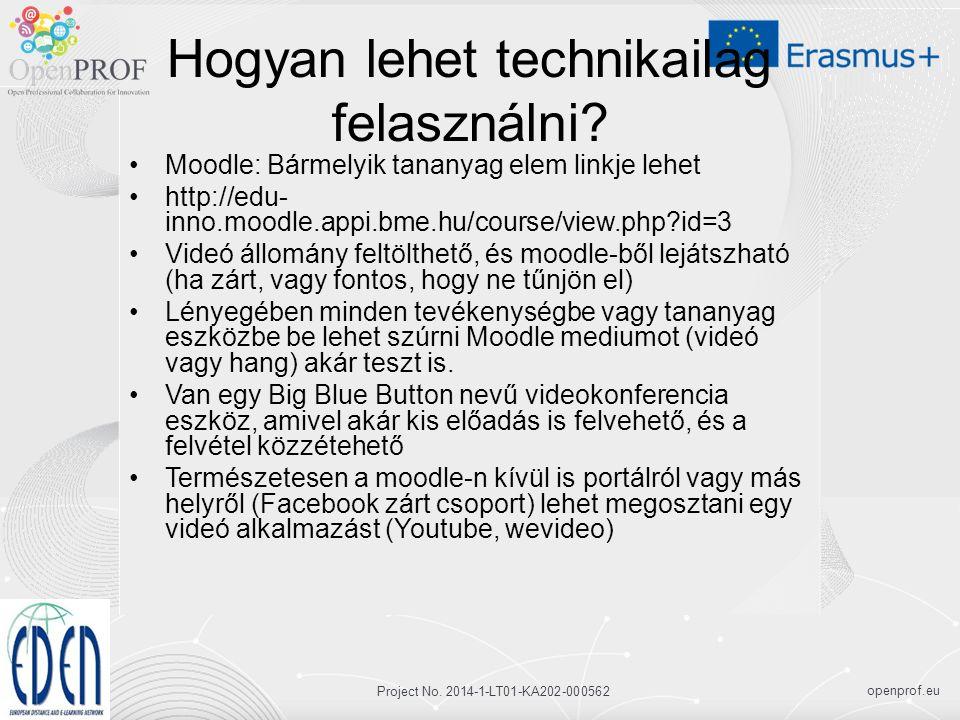 openprof.eu Project No. 2014-1-LT01-KA202-000562 Hogyan lehet technikailag felasználni.