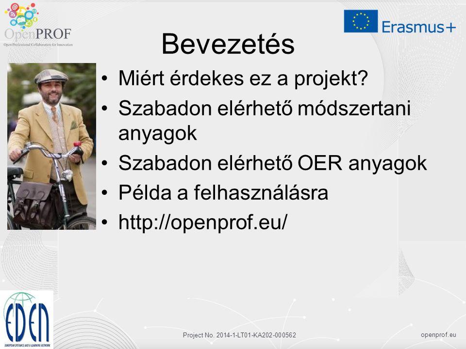 openprof.eu Project No. 2014-1-LT01-KA202-000562 Bevezetés Miért érdekes ez a projekt.