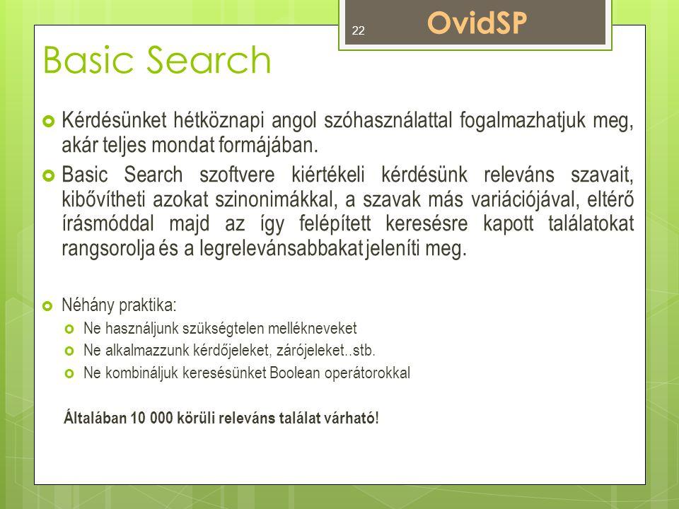 Basic Search  Kérdésünket hétköznapi angol szóhasználattal fogalmazhatjuk meg, akár teljes mondat formájában.