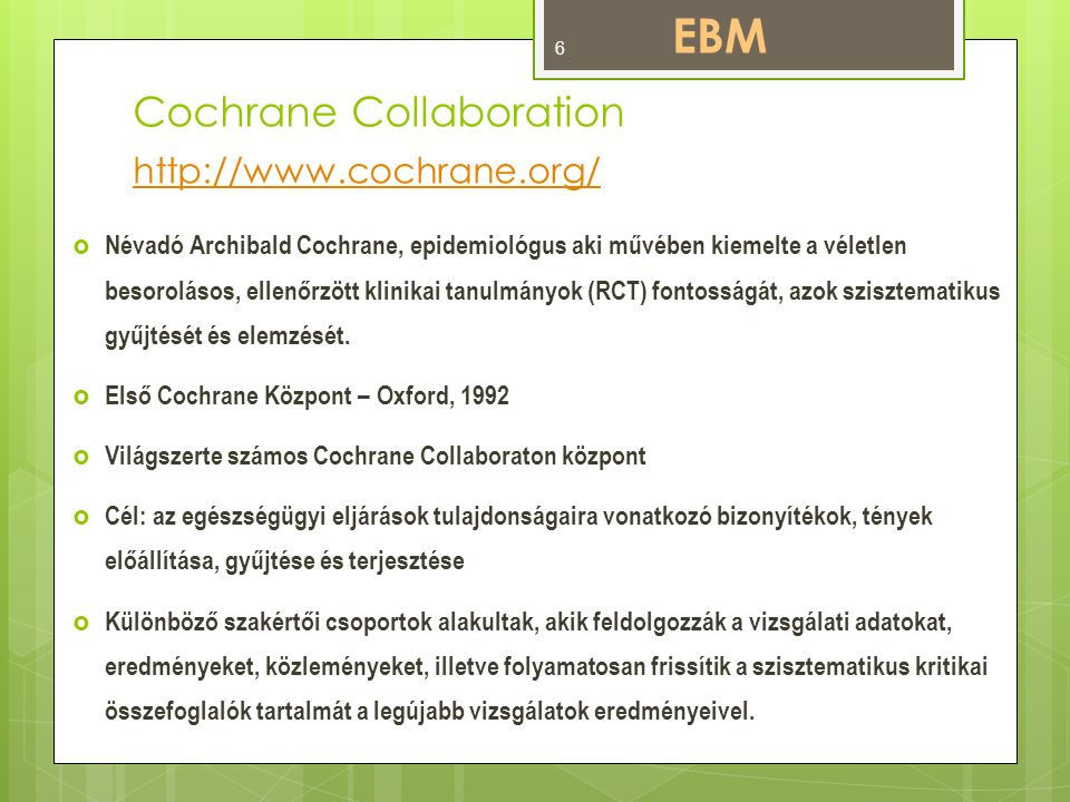 Cochrane Library - Ovid EBM kollekció  Database of Abstracts of Reviews of Effects  Cochrane Central Register of Controlled Trials  Health Technology Assessment  Cochrane Database of Systematic Reviews  National Health Service Economic Evaluation  Cochrane Methodology Register + ACP Journal Club EBM 7