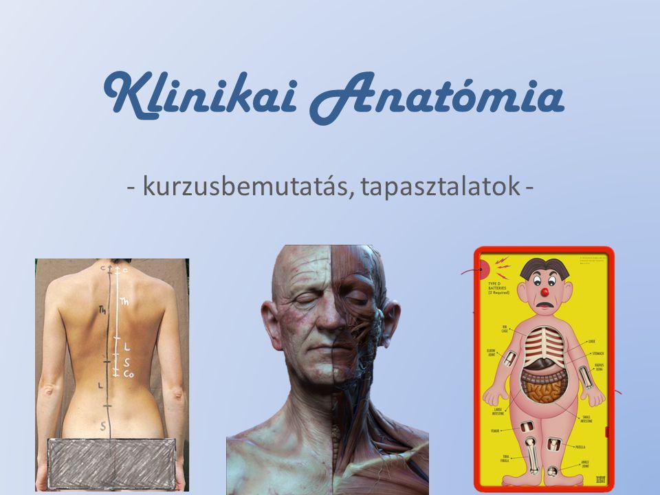 Klinikai Anatómia - kurzusbemutatás, tapasztalatok -