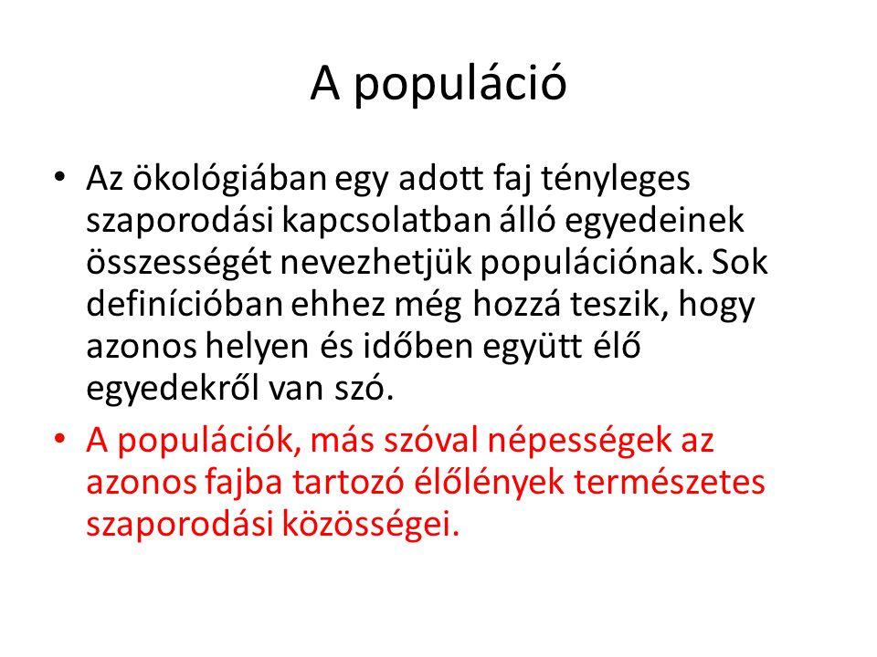 A populációk jellemzői A populáció méretét legegyszerűbben az egyedszámmal jellemezhetjük.