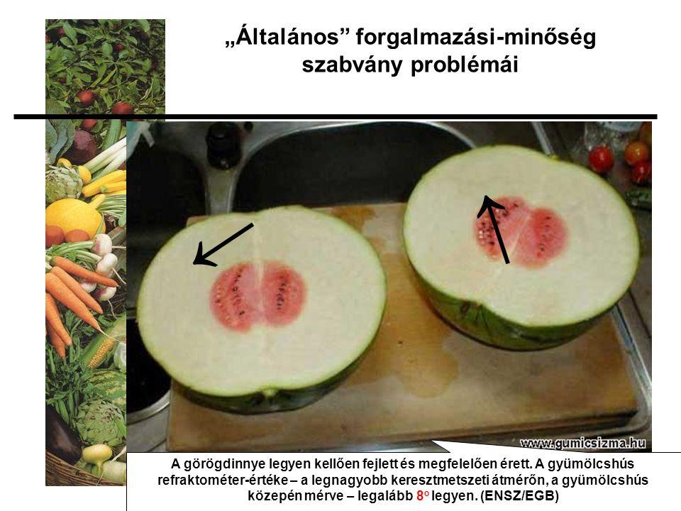 A görögdinnye legyen kellően fejlett és megfelelően érett.