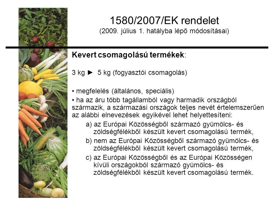 Kevert csomagolású termékek: 3 kg ► 5 kg (fogyasztói csomagolás) megfelelés (általános, speciális) ha az áru több tagállamból vagy harmadik országból származik, a származási országok teljes nevét értelemszerűen az alábbi elnevezések egyikével lehet helyettesíteni: a) az Európai Közösségből származó gyümölcs- és zöldségfélékből készült kevert csomagolású termék, b) nem az Európai Közösségből származó gyümölcs- és zöldségfélékből készült kevert csomagolású termék, c) az Európai Közösségből és az Európai Közösségen kívüli országokból származó gyümölcs- és zöldségfélékből készült kevert csomagolású termék.