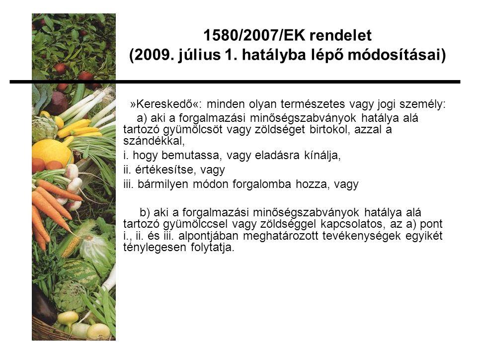 »Kereskedő«: minden olyan természetes vagy jogi személy: a) aki a forgalmazási minőségszabványok hatálya alá tartozó gyümölcsöt vagy zöldséget birtokol, azzal a szándékkal, i.