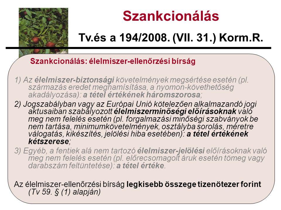 Szankcionálás: élelmiszer-ellenőrzési bírság 1) Az élelmiszer-biztonsági követelmények megsértése esetén (pl.