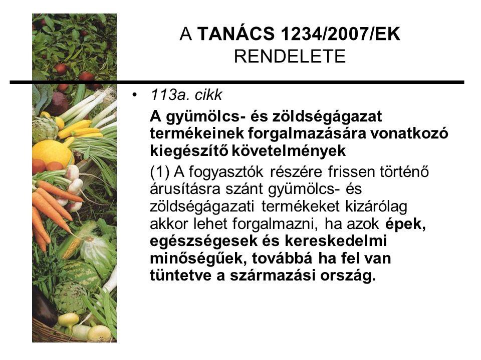 A TANÁCS 1234/2007/EK RENDELETE 113a.