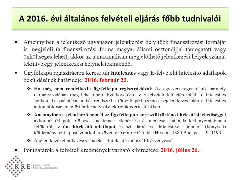 Amennyiben a jelentkező ugyanazon jelentkezési hely több finanszírozási formáját is megjelöli (a finanszírozási forma magyar állami ösztöndíjjal támogatott vagy önköltséges lehet), akkor az a maximálisan megjelölhető jelentkezési helyek számát tekintve egy jelentkezési helynek tekintendő.