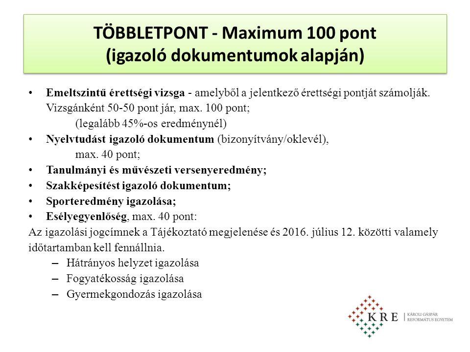 TÖBBLETPONT - Maximum 100 pont (igazoló dokumentumok alapján) Emeltszintű érettségi vizsga - amelyből a jelentkező érettségi pontját számolják. Vizsgá