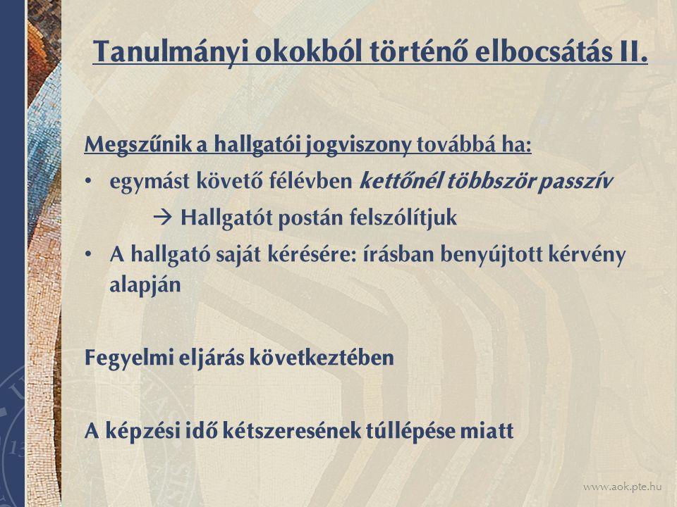 www.aok.pte.hu Tanulmányi okokból történő elbocsátás II.