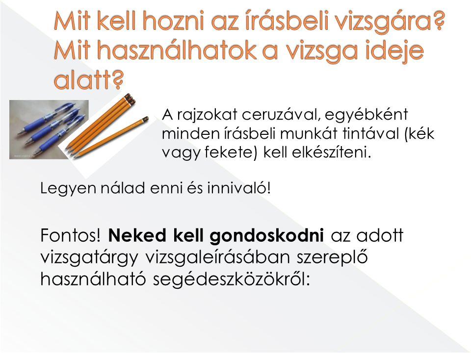 Magyar nyelv és irodalom: nem használható segédeszköz.