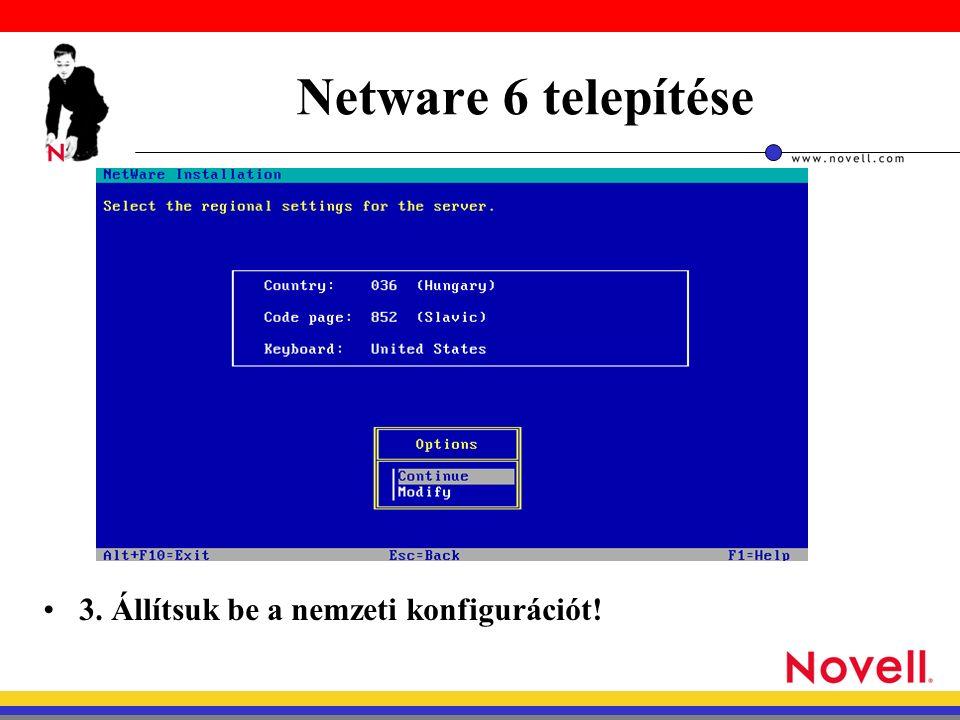 3. Állítsuk be a nemzeti konfigurációt! Netware 6 telepítése