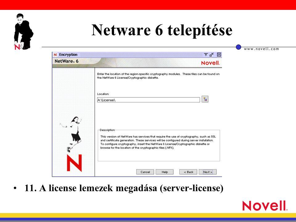 Netware 6 telepítése 11. A license lemezek megadása (server-license)
