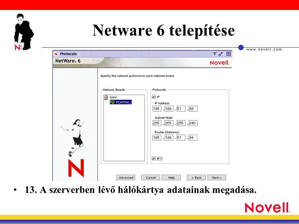 Netware 6 telepítése 13. A szerverben lévő hálókártya adatainak megadása.