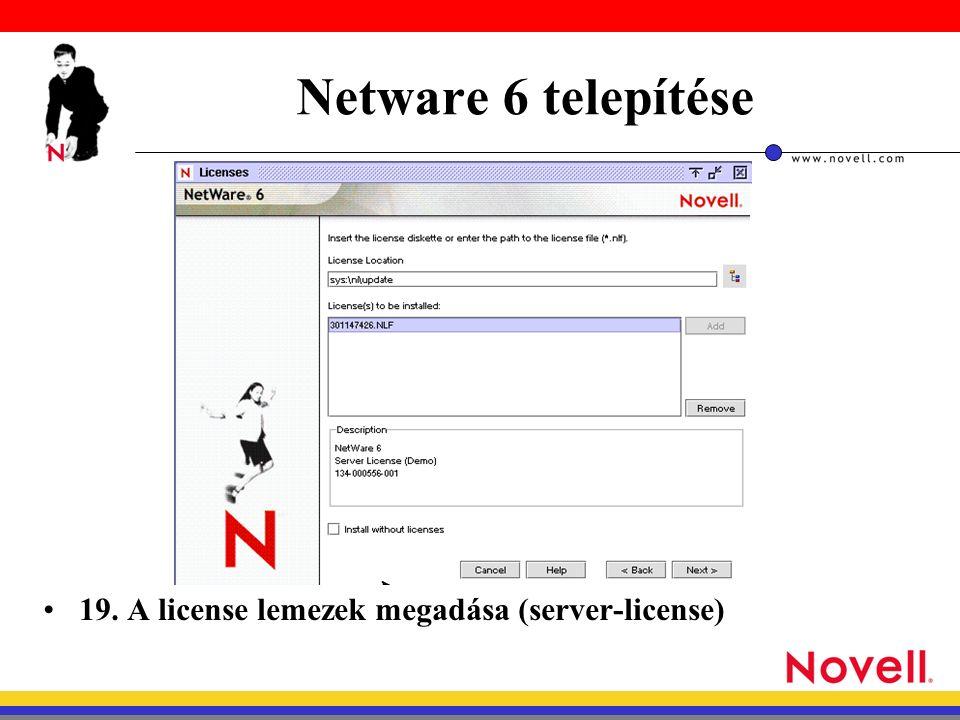 Netware 6 telepítése 19. A license lemezek megadása (server-license)