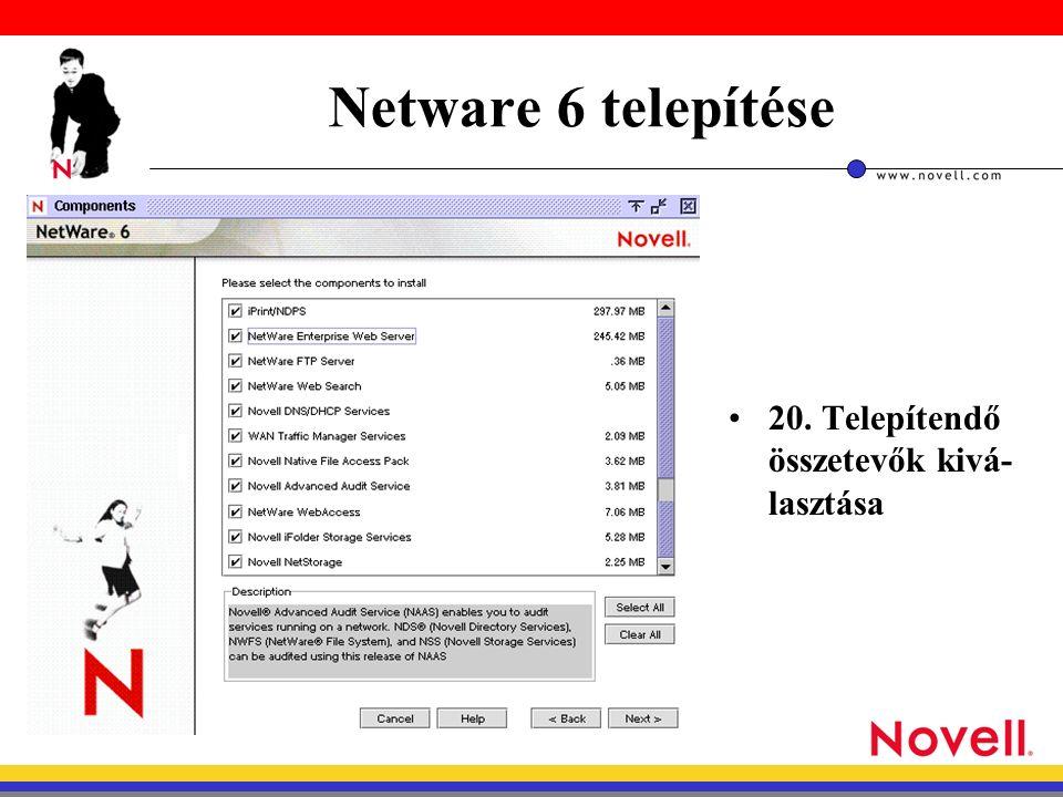 Netware 6 telepítése 20. Telepítendő összetevők kivá- lasztása
