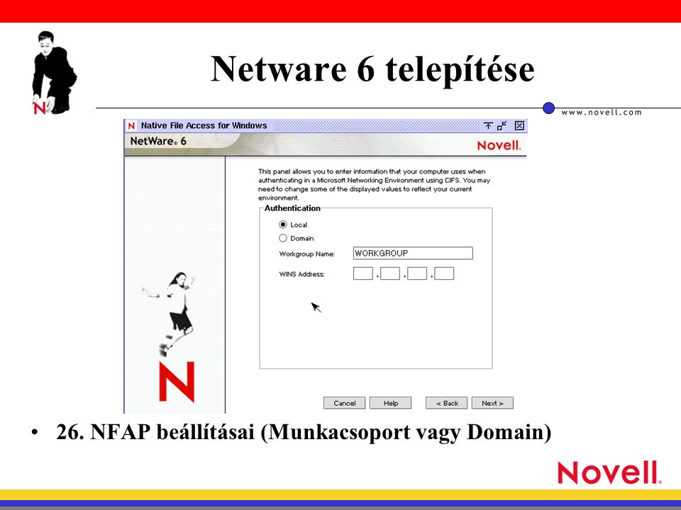 Netware 6 telepítése 26. NFAP beállításai (Munkacsoport vagy Domain)