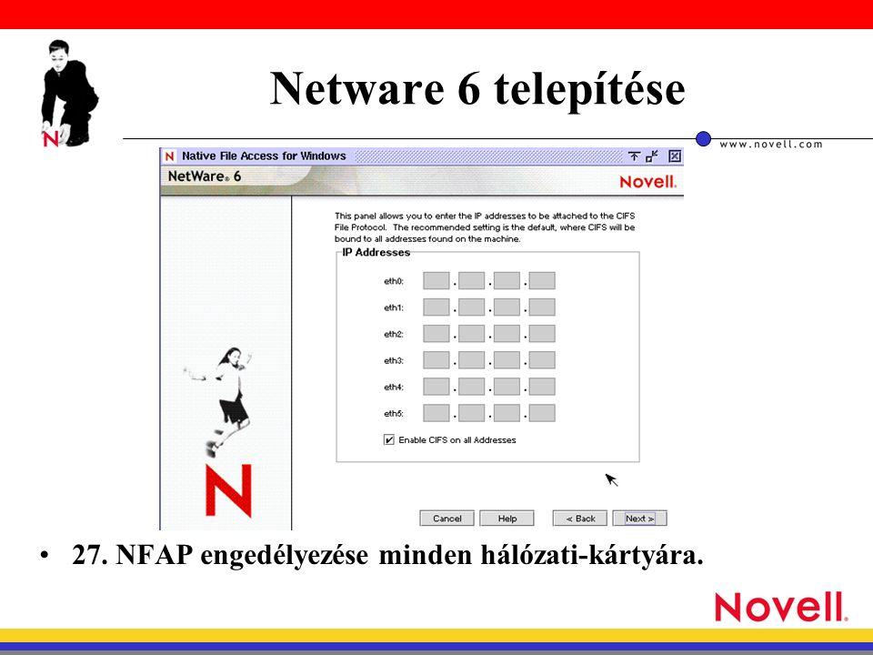 Netware 6 telepítése 27. NFAP engedélyezése minden hálózati-kártyára.