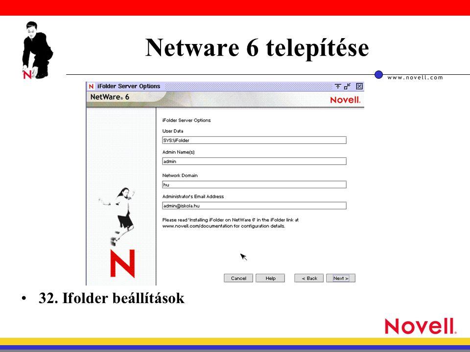 Netware 6 telepítése 32. Ifolder beállítások