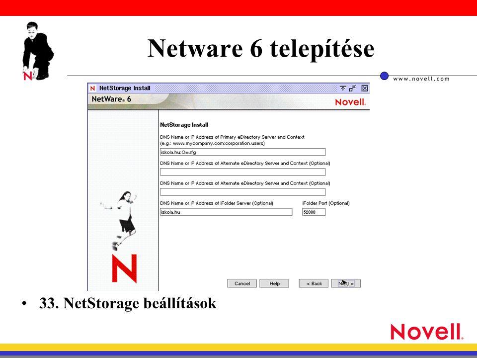 Netware 6 telepítése 33. NetStorage beállítások