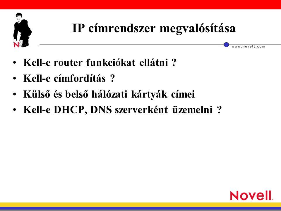IP címrendszer megvalósítása Kell-e router funkciókat ellátni .