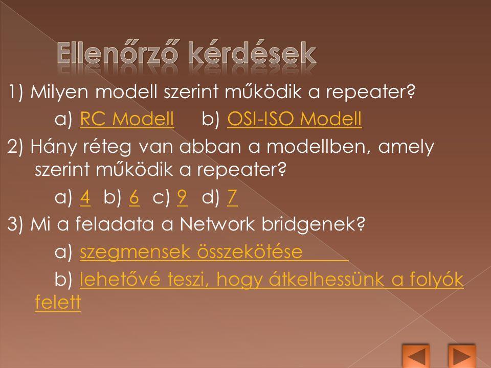 1) Milyen modell szerint működik a repeater.
