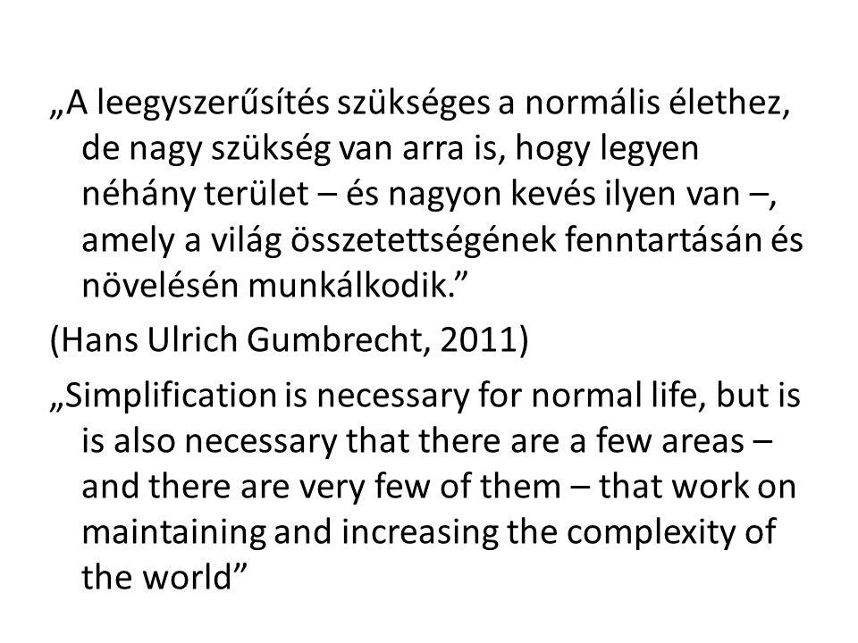 """""""A leegyszerűsítés szükséges a normális élethez, de nagy szükség van arra is, hogy legyen néhány terület – és nagyon kevés ilyen van –, amely a világ"""