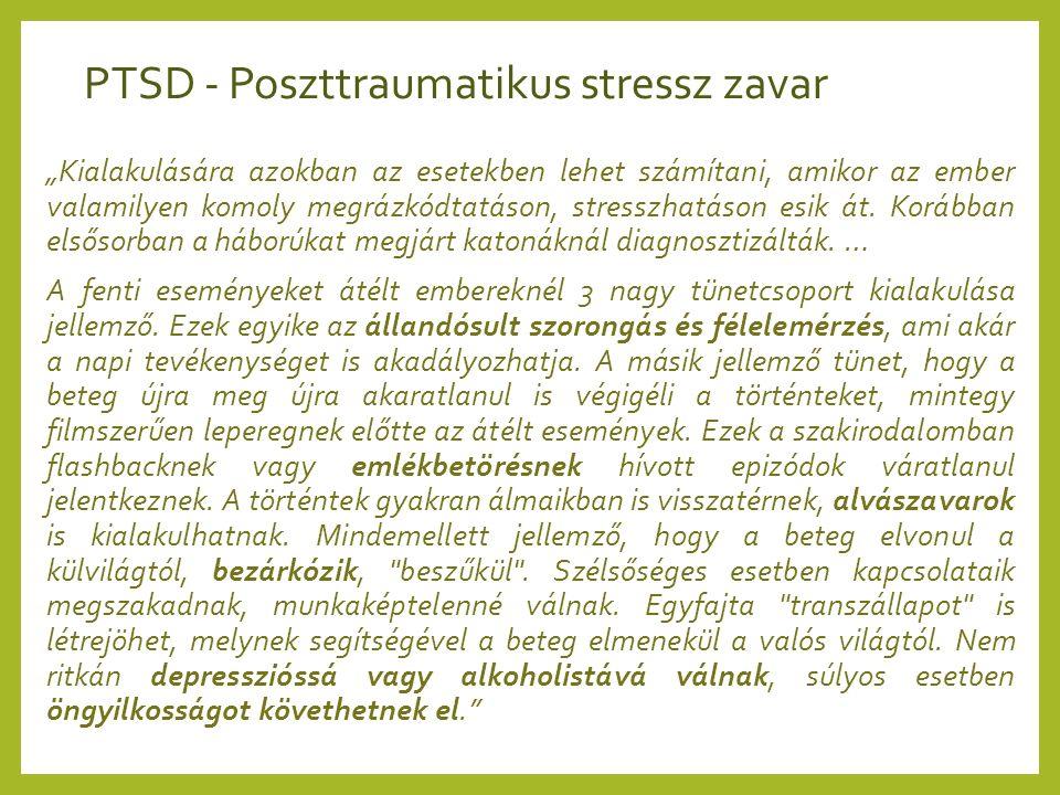 """PTSD - Poszttraumatikus stressz zavar """"Kialakulására azokban az esetekben lehet számítani, amikor az ember valamilyen komoly megrázkódtatáson, stressz"""