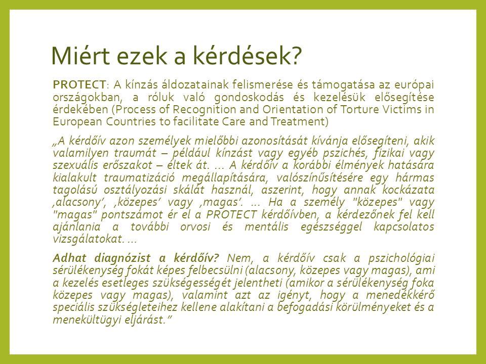 Miért ezek a kérdések? PROTECT: A kínzás áldozatainak felismerése és támogatása az európai országokban, a róluk való gondoskodás és kezelésük elősegít