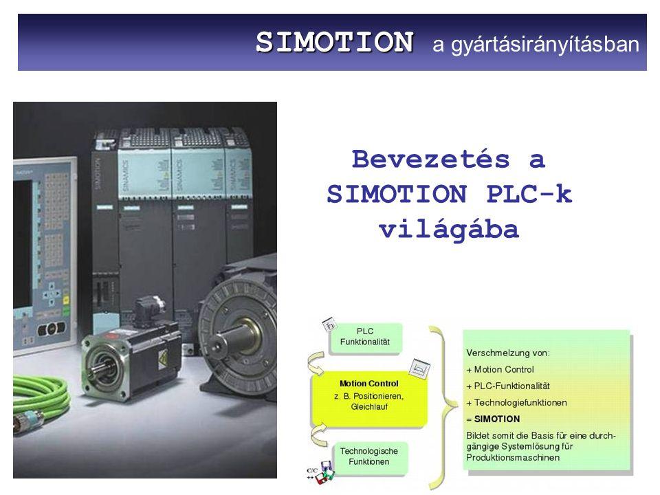 SIMOTION SIMOTION a gyártásirányításban Bevezetés a SIMOTION PLC-k világába
