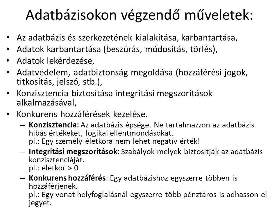 További alapfogalmak Redundancia: többszörös adattárolás, Inkonzisztencia: az adatok ellentmondásossága, adatok összeférhetetlensége