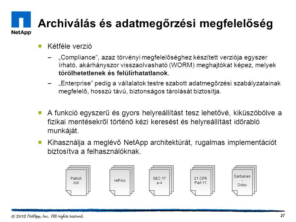 """Archiválás és adatmegőrzési megfelelőség  Kétféle verzió –""""Compliance , azaz törvényi megfelelőséghez készített verziója egyszer írható, akárhányszor visszaolvasható (WORM) meghajtókat képez, melyek törölhetetlenek és felülírhatatlanok."""