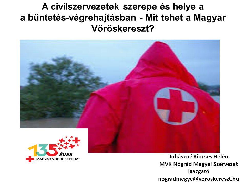 A civilszervezetek szerepe és helye a a büntetés-végrehajtásban - Mit tehet a Magyar Vöröskereszt.