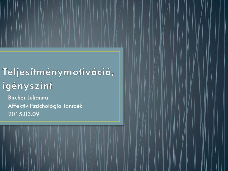 Bircher Julianna Affektív Pszichológia Tanszék 2015.03.09