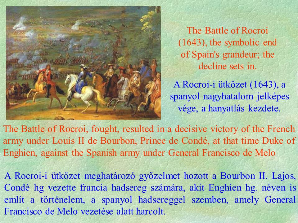 The Battle of Rocroi (1643), the symbolic end of Spain s grandeur; the decline sets in.
