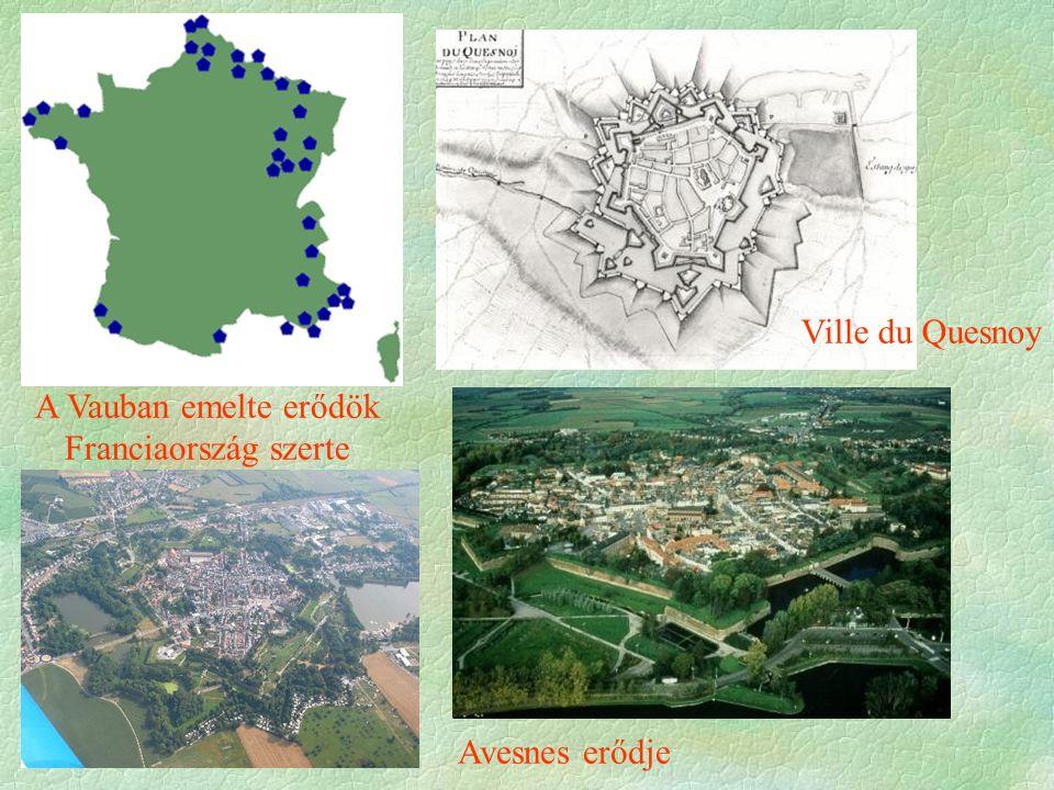 Ville du Quesnoy Avesnes erődje A Vauban emelte erődök Franciaország szerte