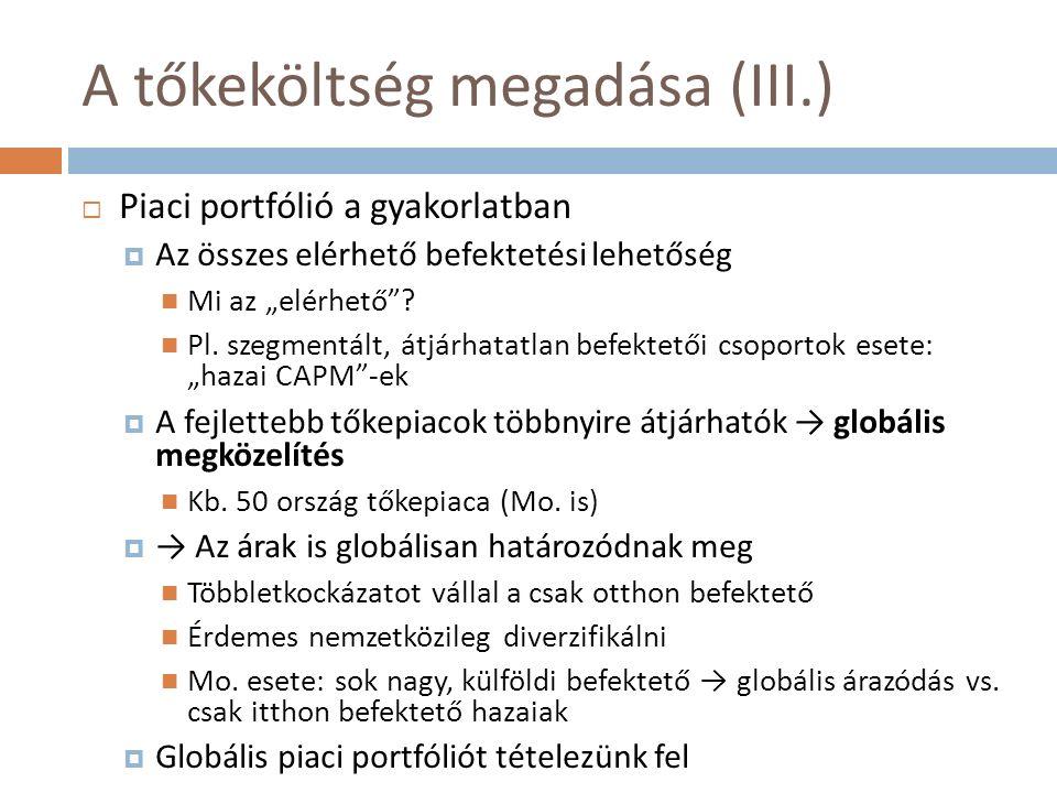 """A tőkeköltség megadása (III.)  Piaci portfólió a gyakorlatban  Az összes elérhető befektetési lehetőség Mi az """"elérhető ."""