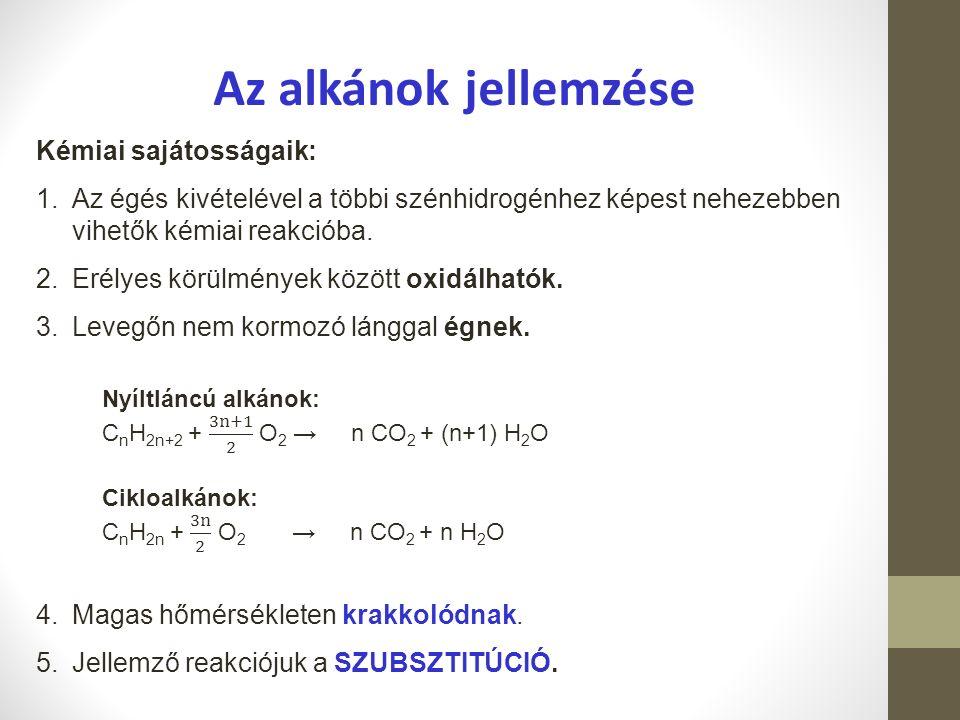 Kémiai sajátosságaik: 1.Az égés kivételével a többi szénhidrogénhez képest nehezebben vihetők kémiai reakcióba. 2.Erélyes körülmények között oxidálhat