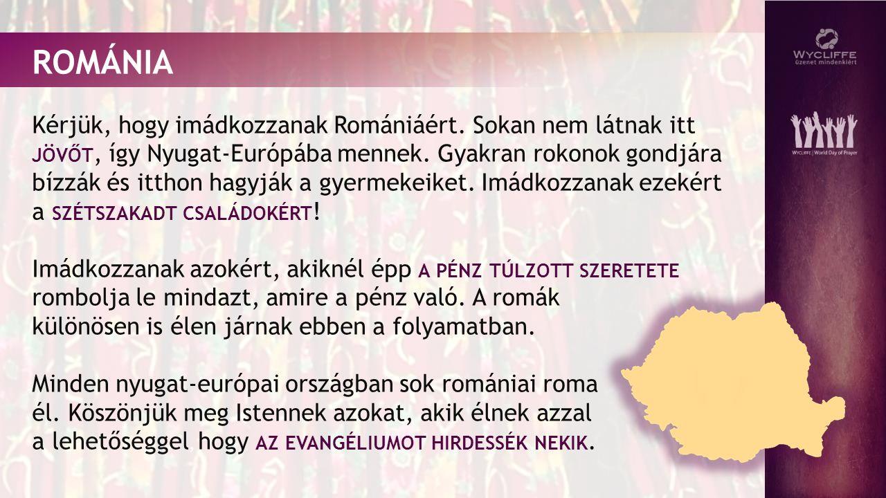 ROMÁNIA Kérjük, hogy imádkozzanak Romániáért.