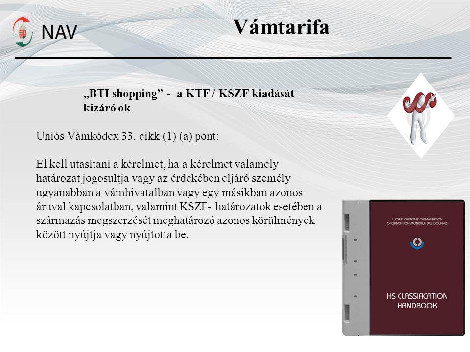 """Vámtarifa """"BTI shopping - a KTF / KSZF kiadását kizáró ok Uniós Vámkódex 33."""