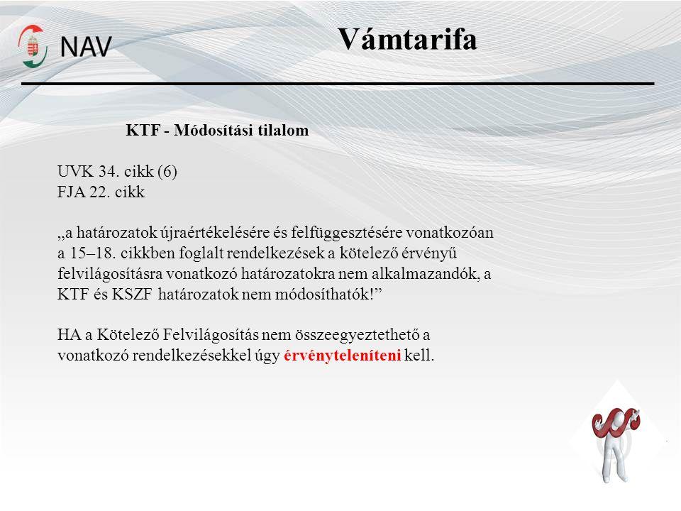 Vámtarifa KTF - Módosítási tilalom UVK 34.cikk (6) FJA 22.
