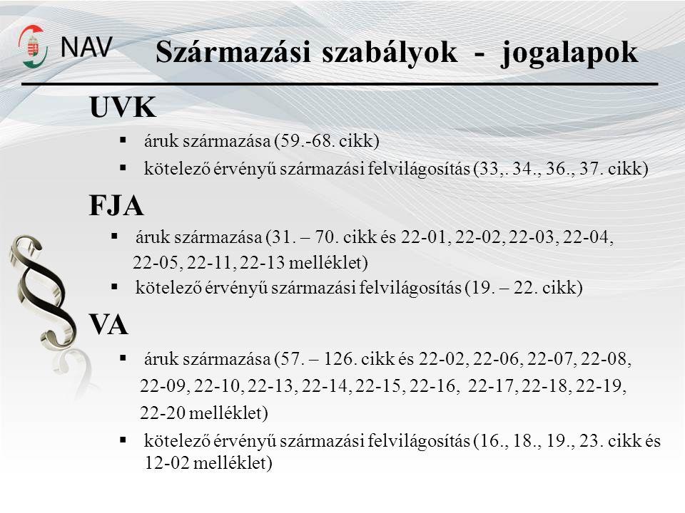 Származási szabályok - jogalapok UVK  áruk származása (59.-68.