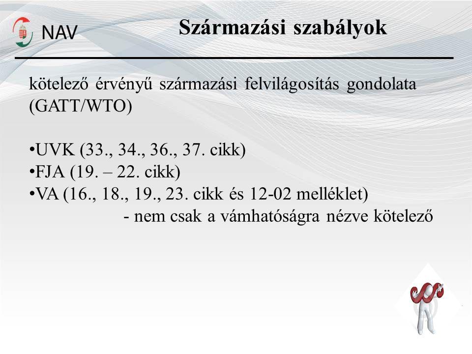 kötelező érvényű származási felvilágosítás gondolata (GATT/WTO) UVK (33., 34., 36., 37.