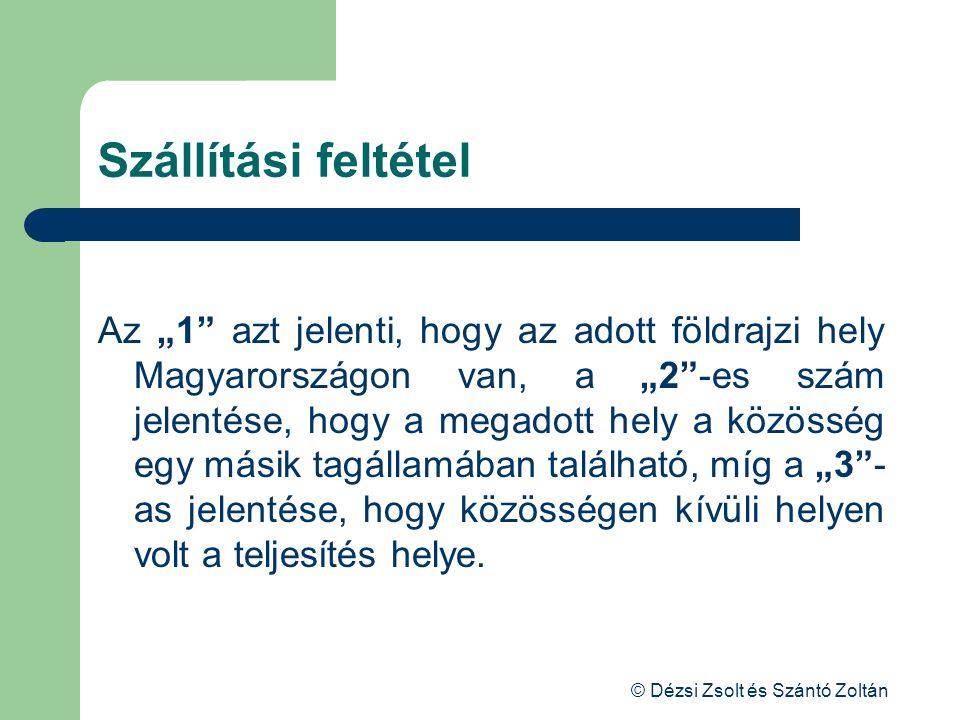 """© Dézsi Zsolt és Szántó Zoltán Szállítási feltétel Az """"1"""" azt jelenti, hogy az adott földrajzi hely Magyarországon van, a """"2""""-es szám jelentése, hogy"""