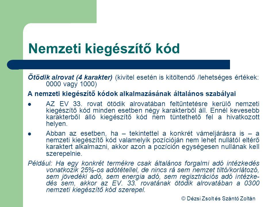 © Dézsi Zsolt és Szántó Zoltán Nemzeti kiegészítő kód Ötödik alrovat (4 karakter) (kivitel esetén is kitöltendő /lehetséges értékek: 0000 vagy 1000) A
