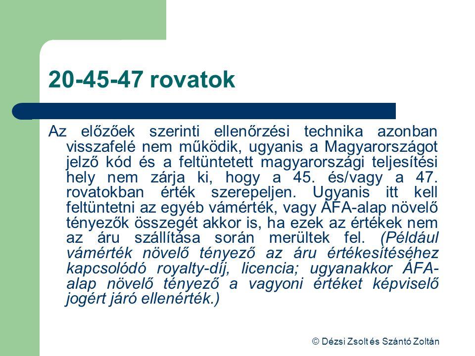 © Dézsi Zsolt és Szántó Zoltán 20-45-47 rovatok Az előzőek szerinti ellenőrzési technika azonban visszafelé nem működik, ugyanis a Magyarországot jelz