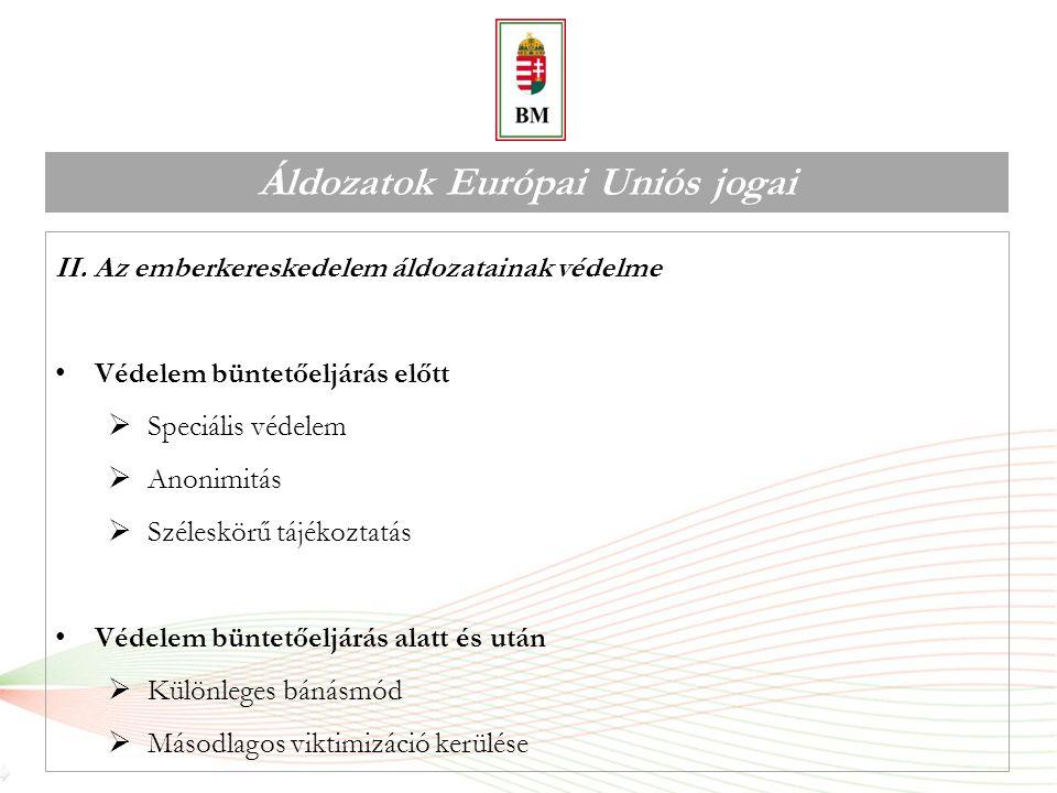 Áldozatok Európai Uniós jogai III.Kártérítés Kártérítési rendszerekhez való hozzáférés IV.