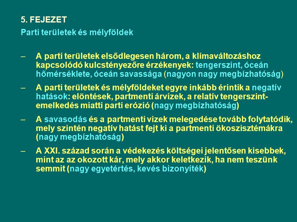 5. FEJEZET Parti területek és mélyföldek –A parti területek elsődlegesen három, a klímaváltozáshoz kapcsolódó kulcstényezőre érzékenyek: tengerszint,