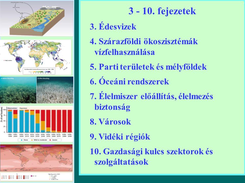 3 - 10. fejezetek 3. Édesvizek 4. Szárazföldi ökoszisztémák vízfelhasználása 5.